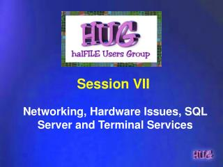 Networking, Hardware Issues, SQL Server and Terminal Services