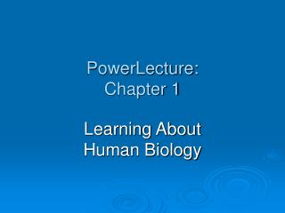 PowerLecture: Chapter 1