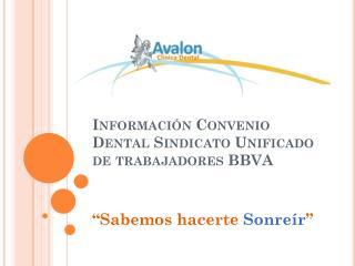 Información Convenio Dental Sindicato Unificado de trabajadores BBVA