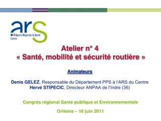 Congrès régional Santé publique et Environnementale Orléans – 16 juin 2011