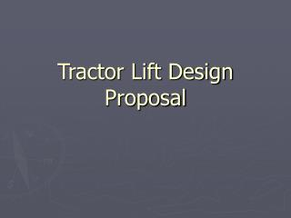 Tractor Lift Design Proposal