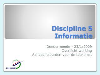Discipline 5 Informatie