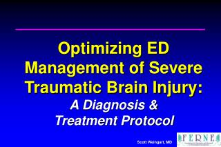 Optimizing ED Management of Severe Traumatic Brain Injury: A Diagnosis & Treatment Protocol