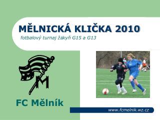 MĚLNICKÁ KLIČKA 2010 fotbalový turnaj ž á kyň G15 a G13