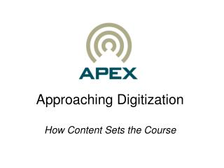 Approaching Digitization How Content Sets the Course
