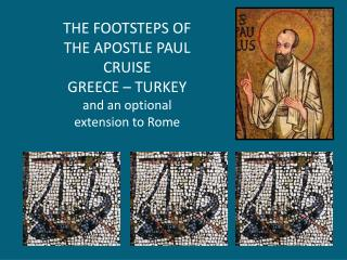 THE FOOTSTEPS OF  THE APOSTLE PAUL CRUISE GREECE – TURKEY and an optional  extension to Rome
