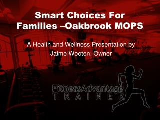 Smart Choices For Families –Oakbrook MOPS