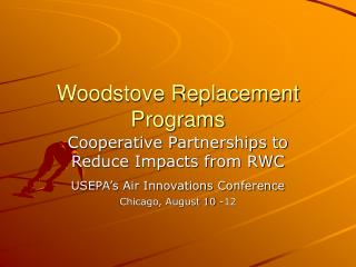 Woodstove Replacement Programs