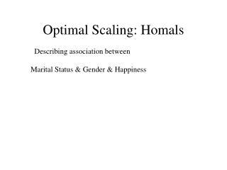 Optimal Scaling: Homals