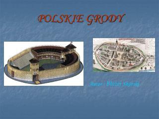 POLSKIE GRODY