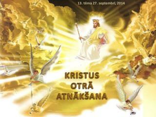 KRISTUS OTRĀ ATNĀKŠANA