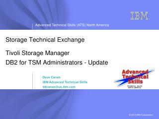 Storage Technical Exchange Tivoli Storage Manager DB2 for TSM Administrators - Update