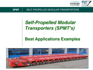 Self-Propelled Modular Transporters SPMT s   Best Applications Examples