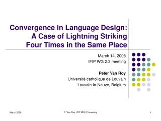 Convergence in Language Design: A Case of Lightning Striking Four Times in the Same Place