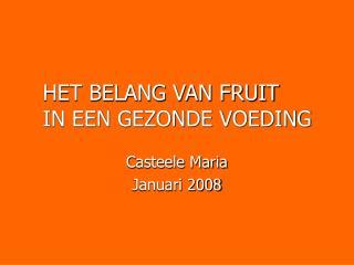HET BELANG VAN FRUIT IN EEN GEZONDE VOEDING