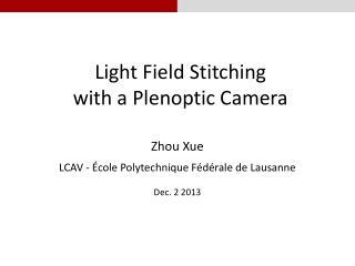 Light Field Stitching with  a  Plenoptic Camera