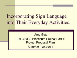 Incorporating Sign Language into Their Everyday Activities.