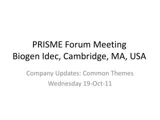 PRISME Forum  Meeting Biogen  Idec, Cambridge, MA, USA