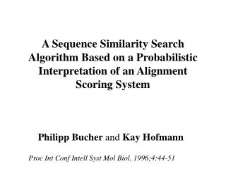 A Sequence Similarity Search Algorithm Based on a Probabilistic Interpretation of an Alignment Scoring System
