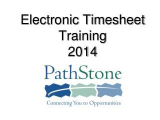 Electronic Timesheet Training 2014