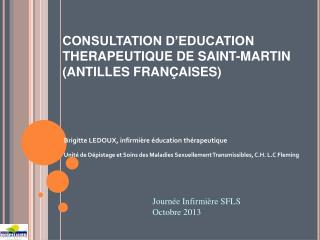 CONSULTATION D�EDUCATION THERAPEUTIQUE DE SAINT-MARTIN (ANTILLES FRAN�AISES)