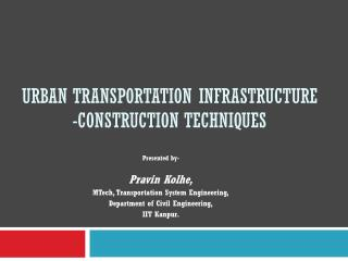 Urban Transportation Infrastructure -Construction Techniques