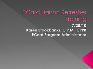 PCard Liaison Refresher Training