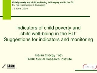 I ndicators  of child poverty and  child well - being in the EU:
