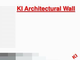 KI Architectural Wall