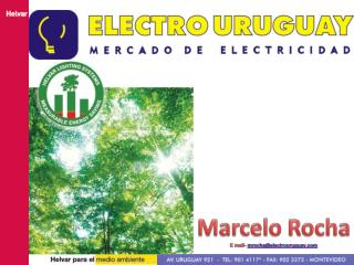 Marcelo Rocha E mail-  mrocha@electrouruguay