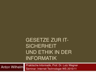Gesetze zur IT-Sicherheit und Ethik in der Informatik