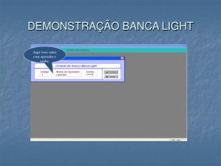 DEMONSTRAÇÃO BANCA LIGHT