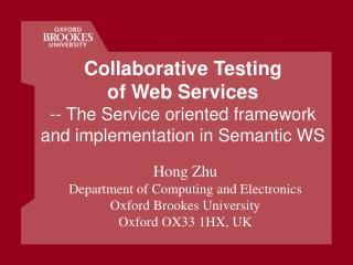 Collaborative Testing  of Web Services -- The Service oriented framework and implementation in Semantic WS