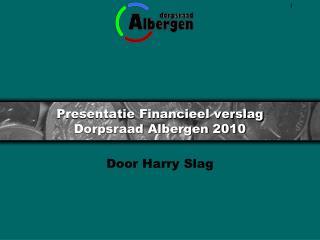 Presentatie Financieel verslag Dorpsraad Albergen 2010