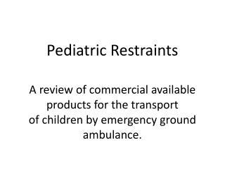 Pediatric Restraints