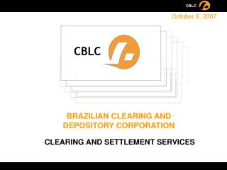 BRAZILIAN CLEARING AND DEPOSITORY CORPORATION