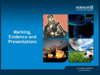 Marking, Evidence and Presentations