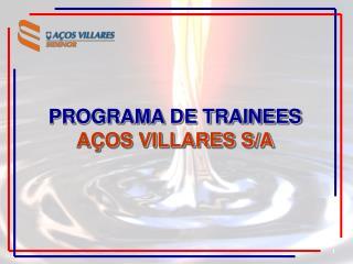 PROGRAMA DE TRAINEES AÇOS VILLARES S/A