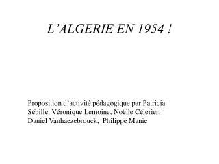 L�ALGERIE EN 1954 !