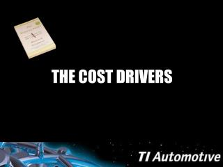 THE COST DRIVERS