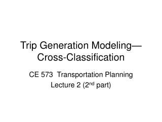 Trip Generation Modeling Cross-Classification