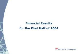Financial Results  for the First Half of 2004