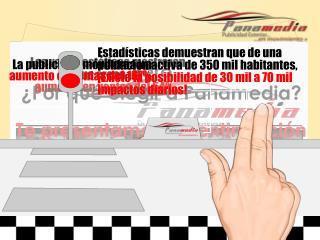 ¡Somos publicidad Exterior! Exposición completa y total de su publicidad por las calles de Panamá.