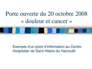 Porte ouverte du 20 octobre 2008 «douleur et cancer»