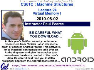inst.eecs.berkeley/~cs61c CS61C : Machine Structures Lecture 24 Virtual Memory I 2010-08-02