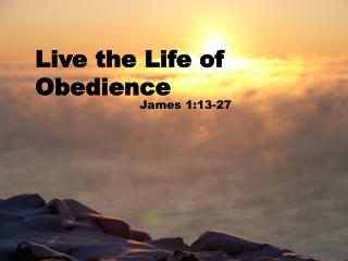 Live the Life of Obedience