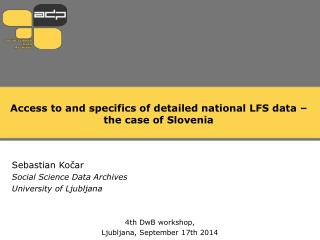 Access to and specifics of detailed national LFS data � the case of Slovenia
