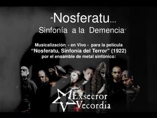 """"""" Nosferatu ...  Sinfonía  a la  Demencia """" Musicalización  - en Vivo -  para la película"""