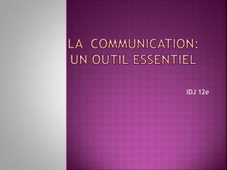 La  communication: un outil essentiel