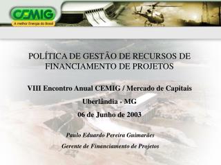 POLÍTICA DE GESTÃO DE RECURSOS DE FINANCIAMENTO DE PROJETOS